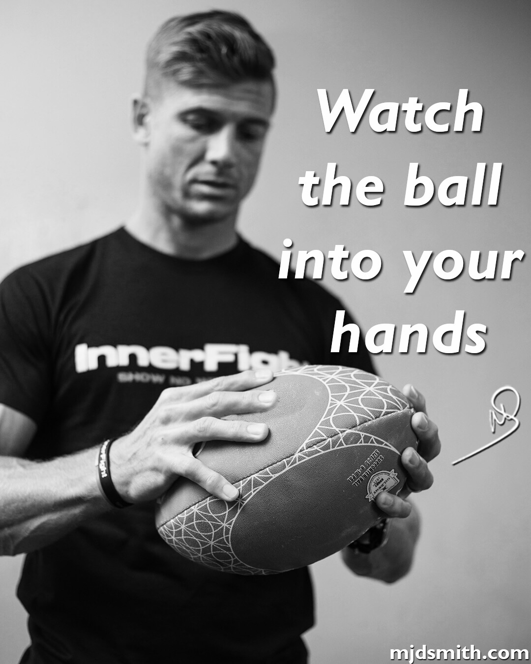 Watch the ball into your hands