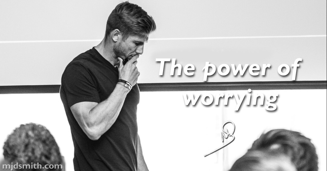 The power of worrying