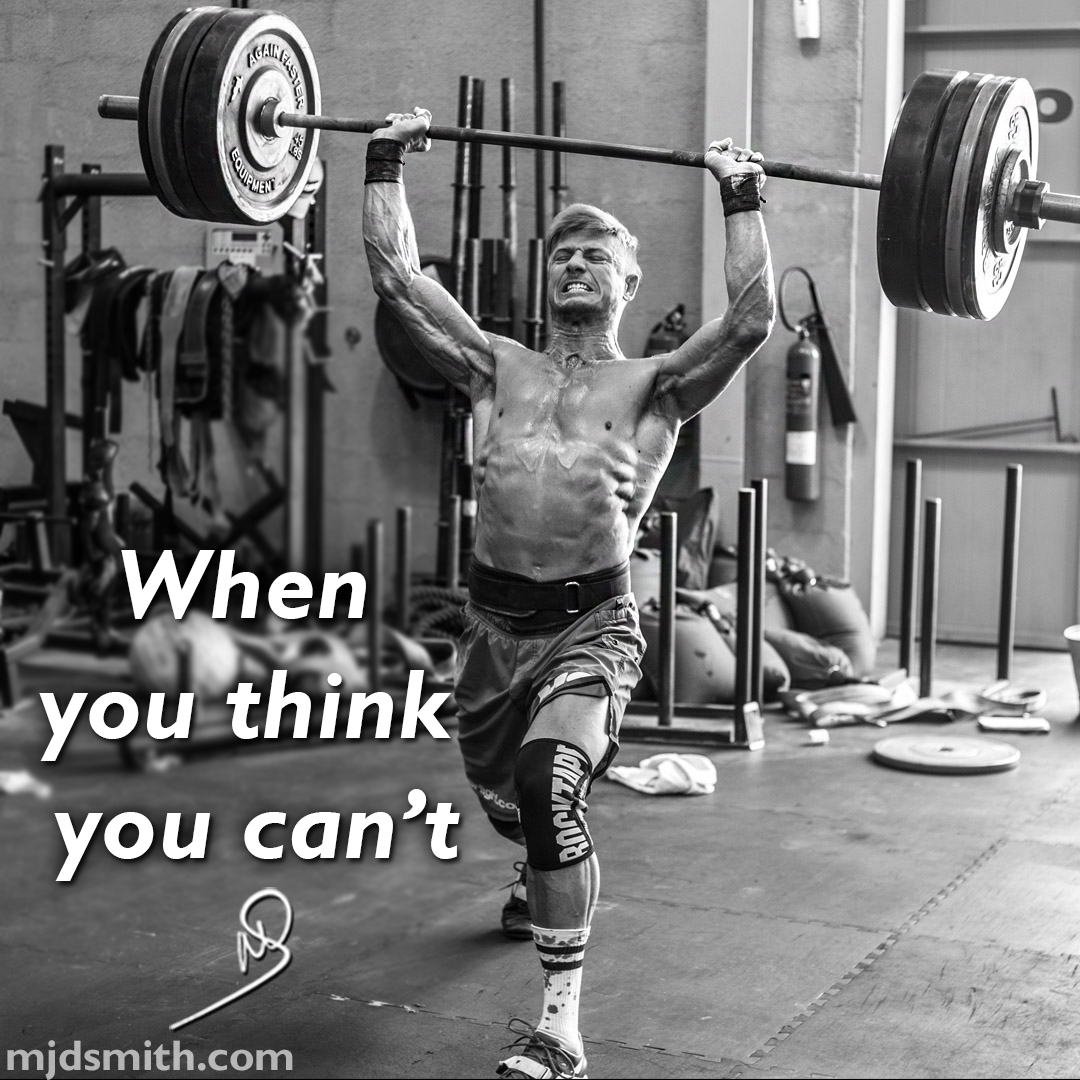 When you think you can't