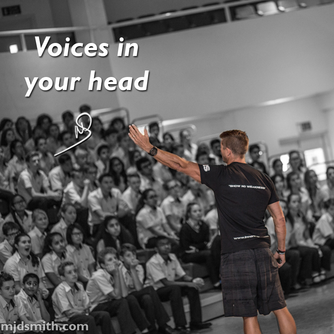 Voices in your head.