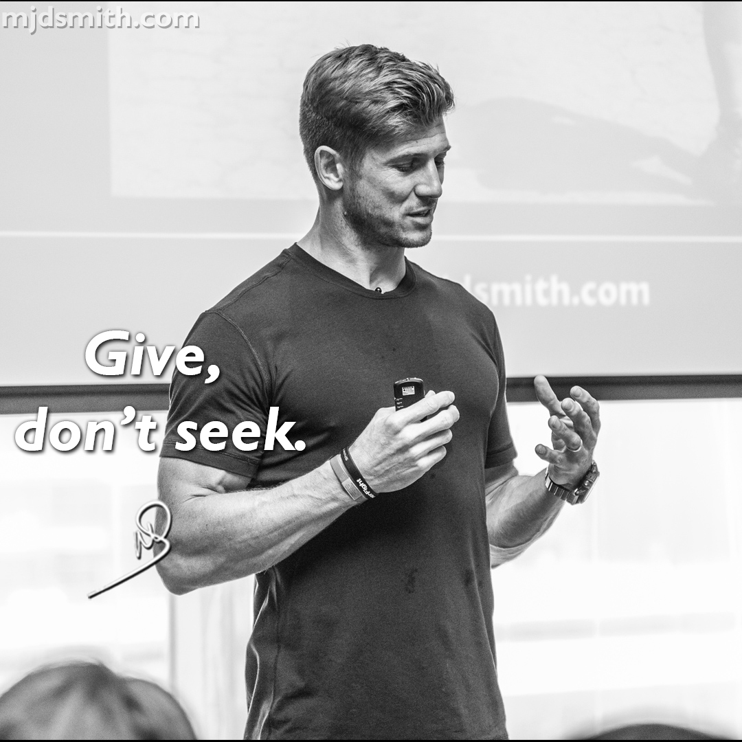 Give, don't seek!