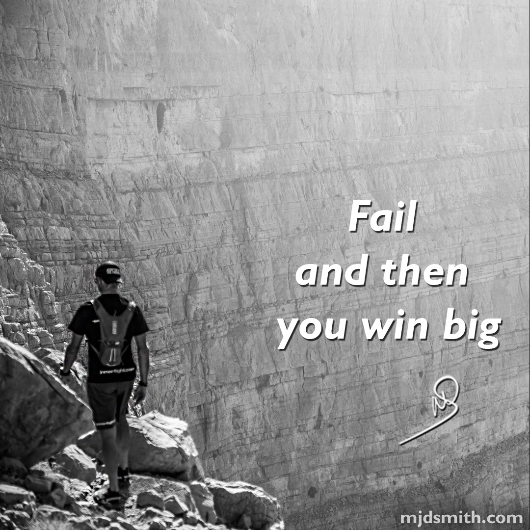 Fail and then you win big