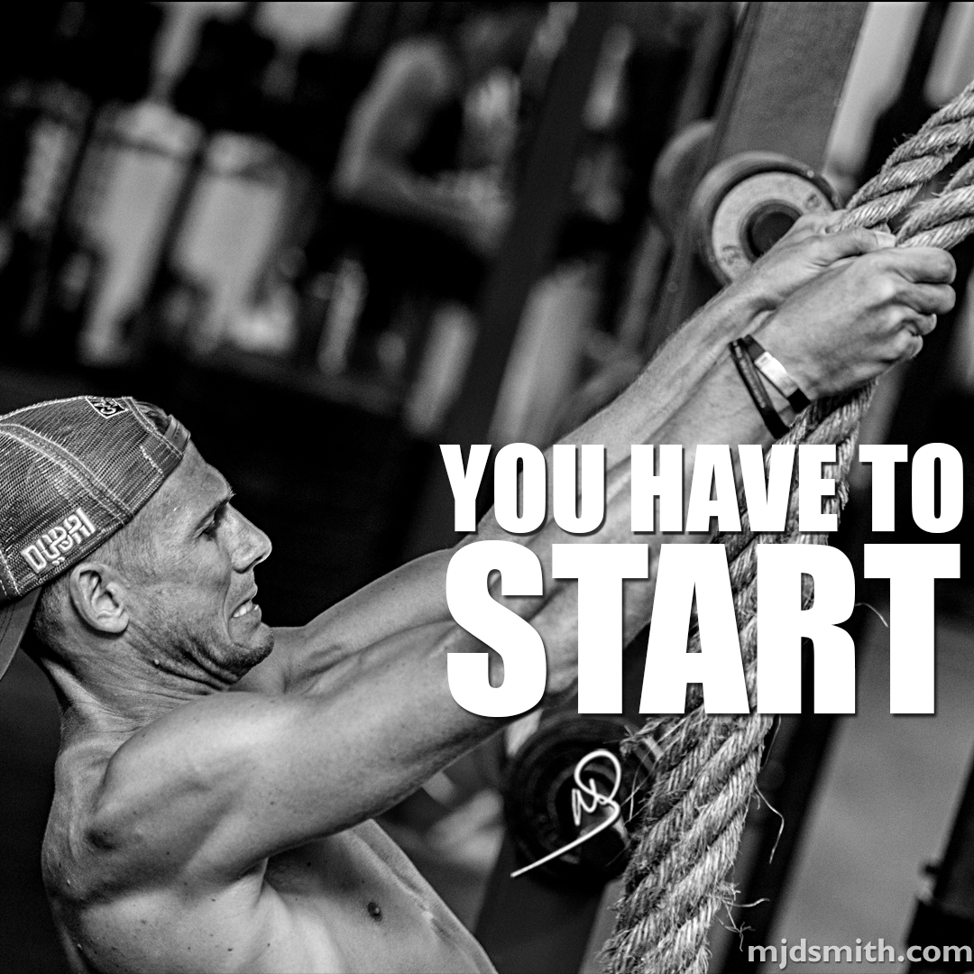 You have to start