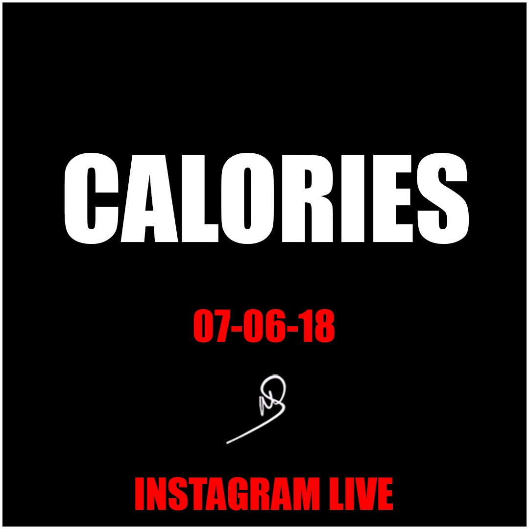 Calories – Instagram live