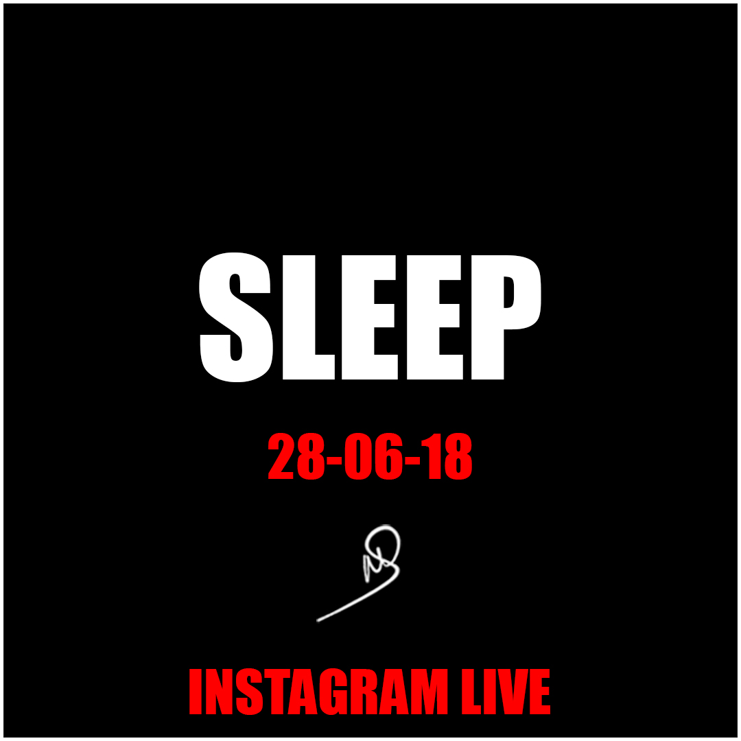 Sleep – Instagram Live
